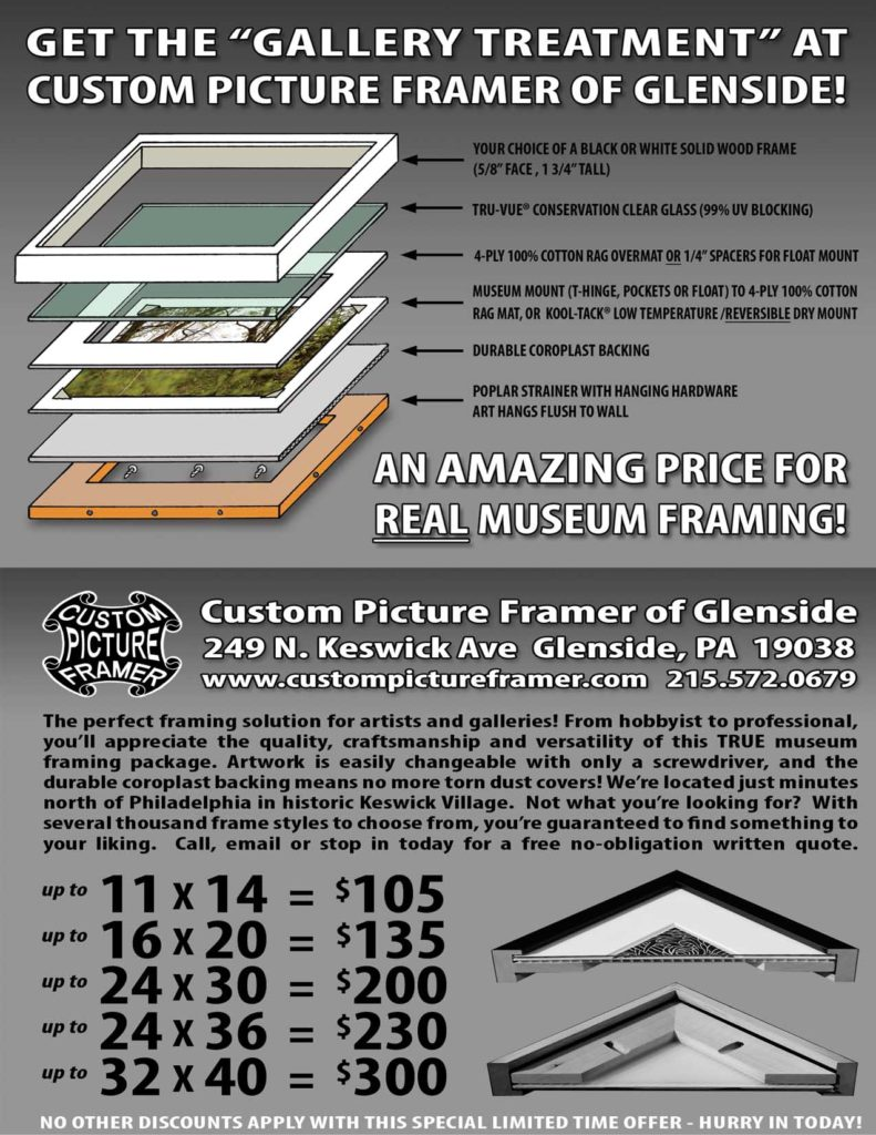 This is the perfect framing solution for artists and galleries! From novice to seasoned professional, you'll appreciate the quality, craftsmanship and versatility of this TRUE museum framing package. And if you know how to use a screwdriver, then you can change your own art...no more torn dust covers! We're located just minutes north of Philadelphia. And with ample 25¢ per hour parking and 6% sales tax, you can't afford NOT to make the trip! Not what you're looking for? With several thousand frame styles to choose from, you're guaranteed to find something to suit every taste. Call, email or stop in today for a free no-obligation written quote on your project!