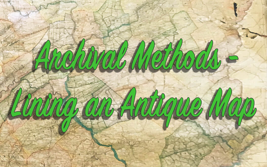 Archival Methods – Lining an Antique Map